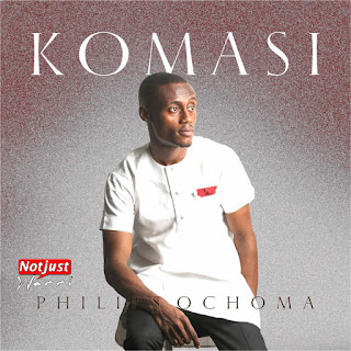 Fwd: Music: Philips Ochoma- Komasi | @PhilipsOchoma
