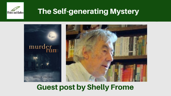 The Self-generating Mystery , guest post by Shelly Frome