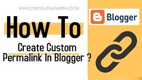 How To Create Custom Permalink In Blogger ( Blogspot ) Websites By Saransh Sagar ?? | Saransh Sagar ( सारांश सागर )