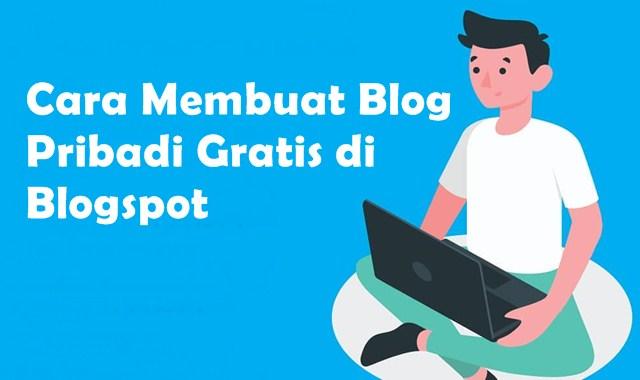 Cara Membuat Blog Pribadi Gratis di Blogspot