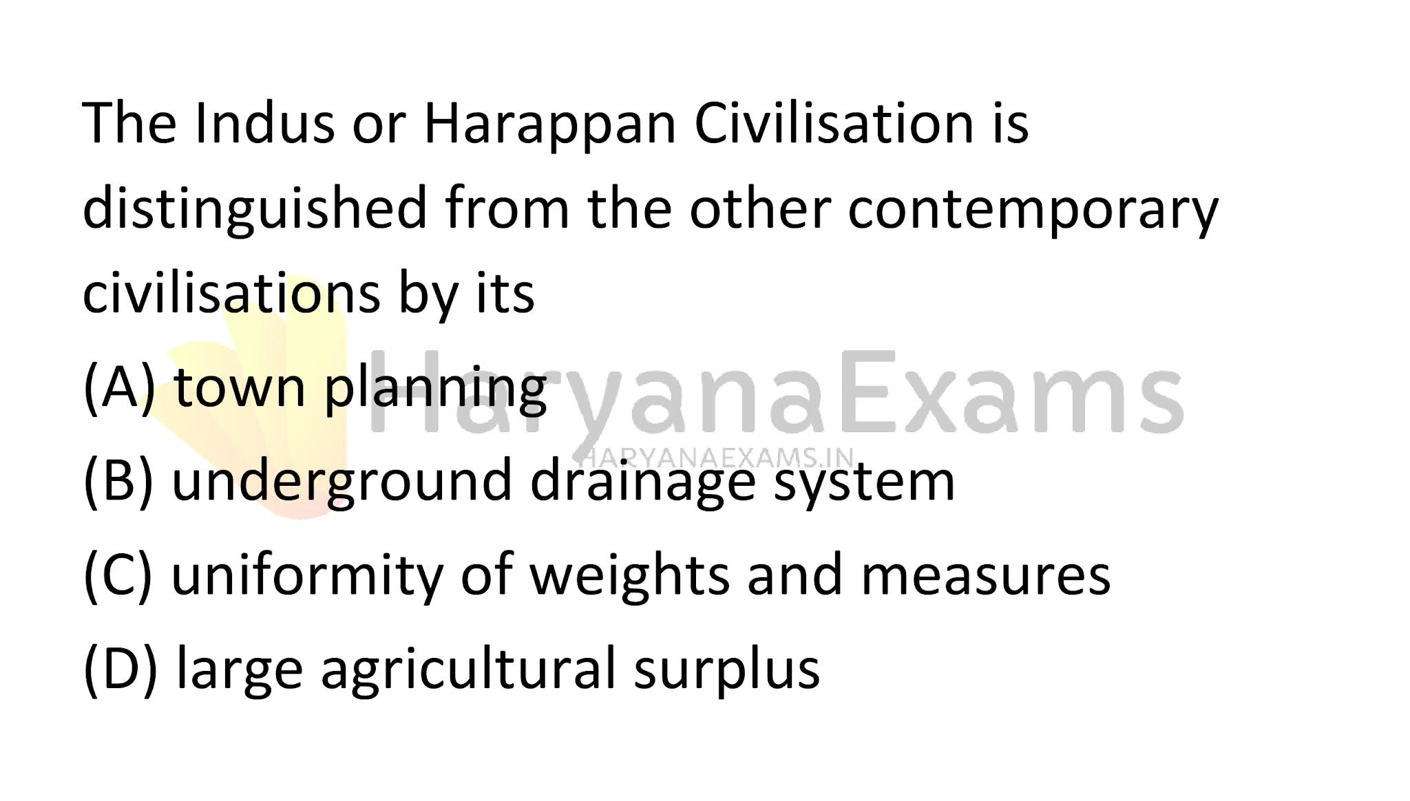 The Indus or Harappan Civilisation is distinguished from the other contemporary civilisations by its