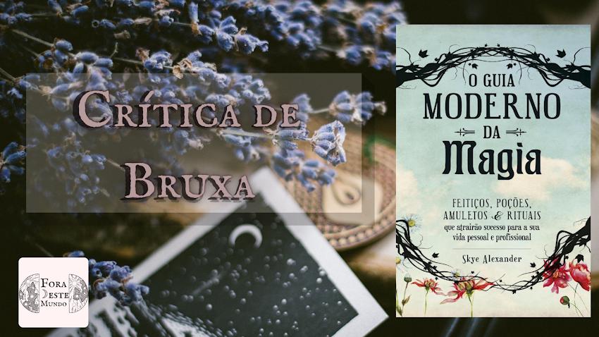O Guia Moderno da Magia - Crítica de Bruxa