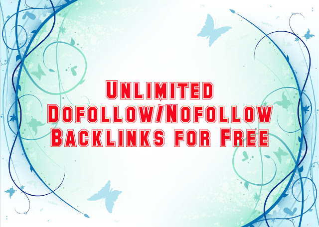Free unlimited high quality dofollow/nofollow backlinks
