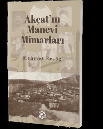 Akçat'ın Manevi Mimarları Mehmet Ersöz