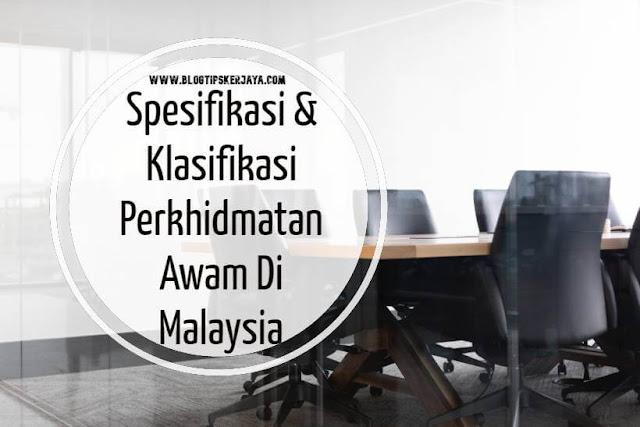 Spesifikasi dan Klasifikasi Perkhidmatan Awam Di Malaysia