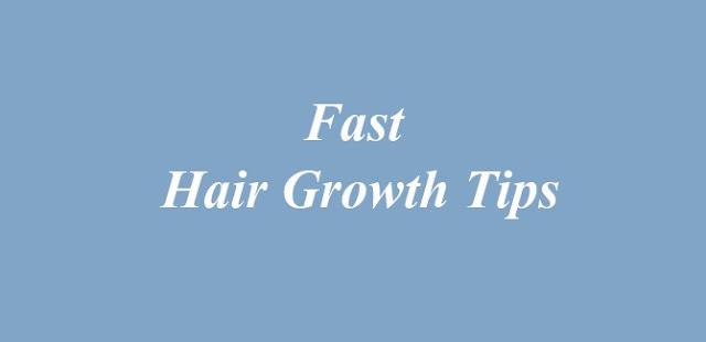 Fast Hair Growth Tips