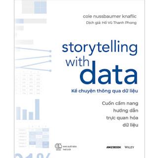 Storytelling With Data - Kể Chuyện Thông Qua Dữ Liệu (Cuốn Cẩm Nang Hướng Dẫn Trực Quan Hóa Dữ Liệu) ebook PDF EPUB AWZ3 PRC MOBI