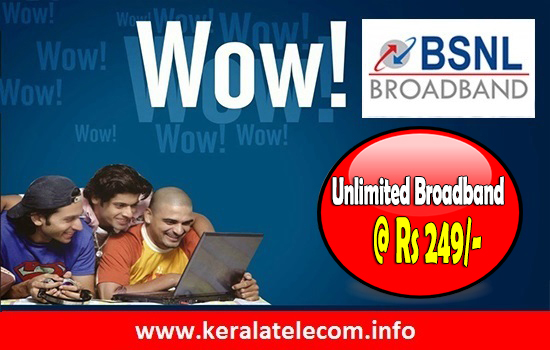 BSNL launches new entry level unlimited Broadband plans 'Experience Unlimited Broadband 249' and 'BBG Combo ULD 499' in all the circles from 9th September 2016 on wards