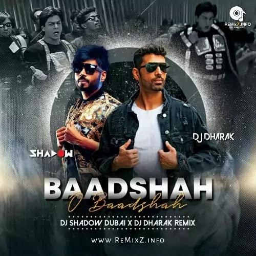 Baadshah O Baadshah (Remix) - DJ Shadow Dubai x DJ Dharak