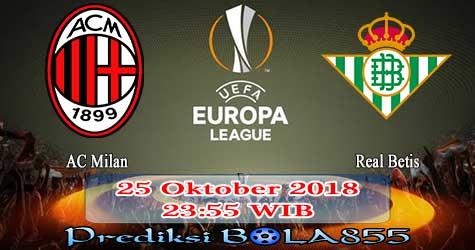 Prediksi Bola855 AC Milan vs Betis 25 Oktober 2018