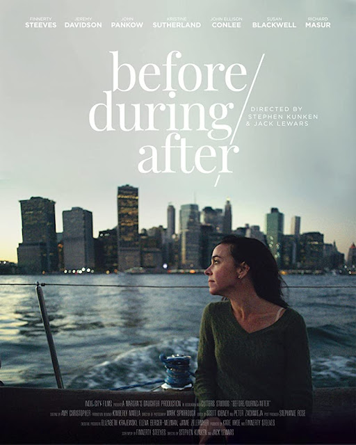 "Movie poster for the 2020 film ""before/during/after,"" starring Finnerty Steeves, Jeremy Davidson, Richard Masur, Marin Hinkle, Miriam Shor, Kate Burton, and Deirdre O'Connell"