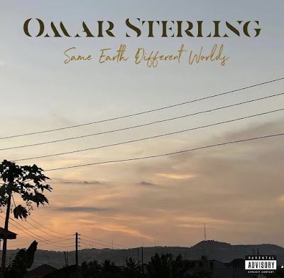 """Omar Sterling Of R2bees Fame Has Finally Unleashed His Much Anticipated Album Dubbed, """"Same Earth, Different World"""" [Check It Out - Download & Stream Full Album]"""