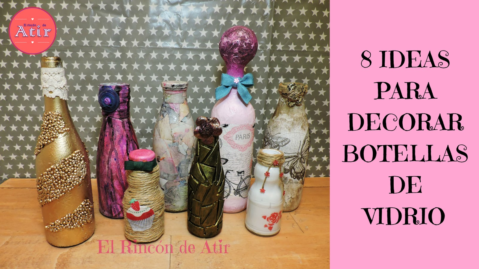 El Rincon De Atir 8 Ideas Para Decorar Botellas De Vidrio - Decorar-botellas
