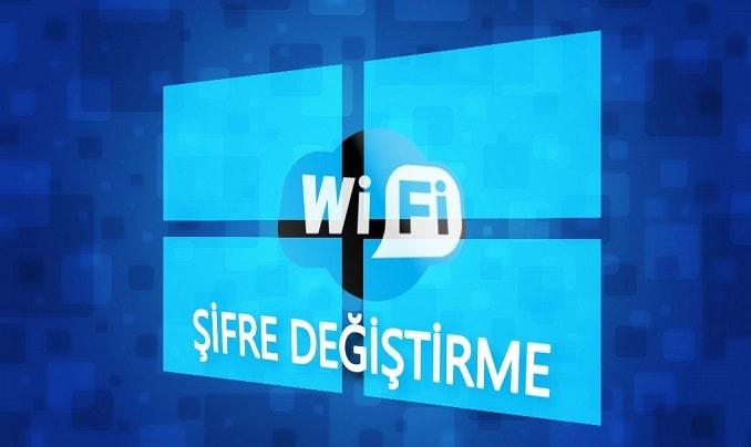 Windows 10 Wifi Şifresi Unut ve Wifi Şifresi Değiştir Nasıl Yapılır?