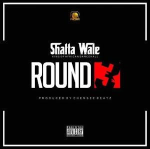 Download Audio   Shatta Wale - Round 3
