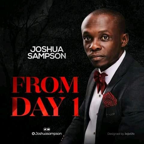 [Gospel music] Joshua Sampson-From Day 1