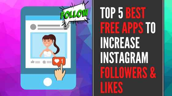 Top 5 Best Free Apps to increase Instagram followers