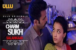 Ullu Latest Web Series Charmsukh Salahkaar Episode Review, Story, Actress Cast Name