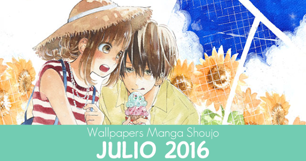 Wallpapers Manga Shoujo: Julio 2016