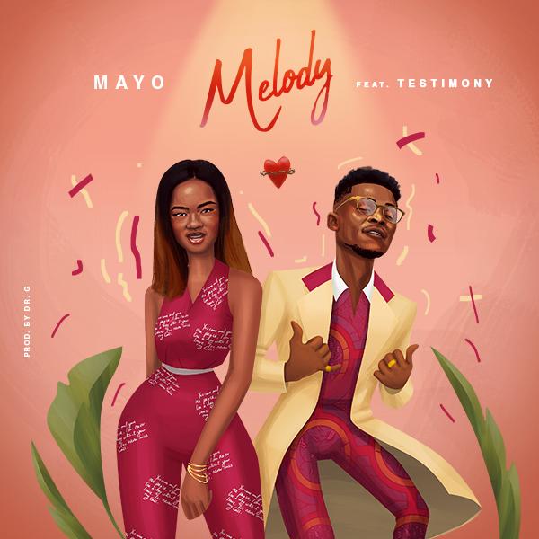 Mayo ft. Testimony Jaga - Melody Lyrics & Audio