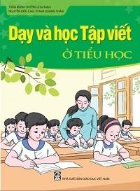 Dạy và học Tập viết ở Tiểu học - Trần Mạnh Hưởng