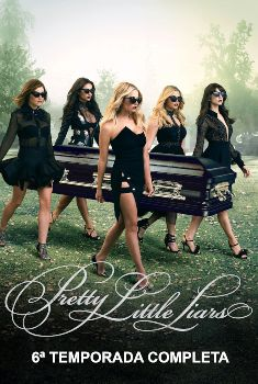 Pretty Little Liars 6ª Temporada Torrent - BluRay 720p Dual Áudio