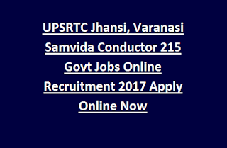 UPSRTC Jhansi, Varanasi Samvida Conductor 215 Govt Jobs Online Recruitment 2017 Apply Now