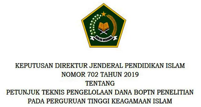 Petunjuk Teknis (Juknis) Pengelolaan Dana BOPTN Penelitian Pada Perguruan Tinggi Keagamaan Islam No. 702 Tahun 2019