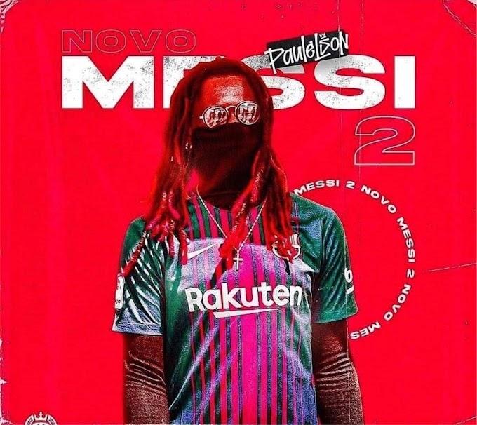 Paulelson - Novo Messi 2 (Mixtape) [VOL.2]