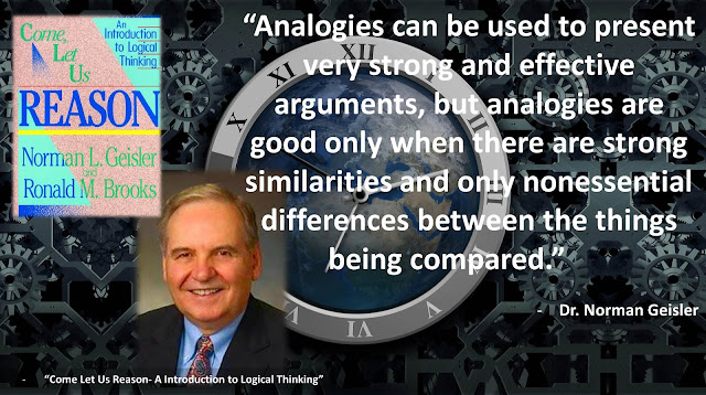 "Quote from ""Come Let Us Reason"" by Norman Geisler: ""Analogies can be used to present very strong and effective arguments, but analogies are good only when there are strong similarities and only nonessential differences between the things being compared."" #Logic #Reason #Analogy #Philosophy"