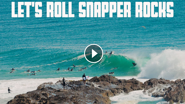 LETS ROLL - SNAPPER ROCKS - 6 7 SEPTEMBER 2021