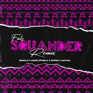 [MUSIC] Falz – Squander (Remix) ft Niniola, Kamo Mphela, Mpura, Sayfar