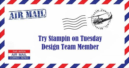Try Stamping on Tuesday Blog Challenge