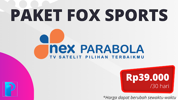 Paket FOX Sports Nex Parabola Terbaru
