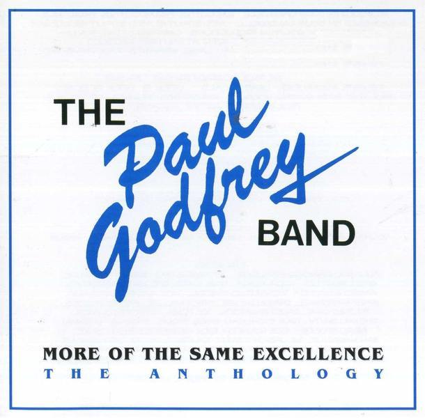 THE PAUL GODFREY BAND - More Of The Same Excellence; The Anthology (1988/2008)