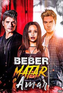Beber, Matar e Amar - HDRip Dublado