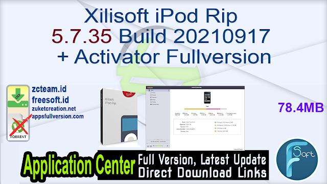 Xilisoft iPod Rip 5.7.35 Build 20210917 + Activator Fullversion