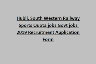 Hubli, South Western Railway Sports Quota jobs Govt jobs 2019 Recruitment Application Form
