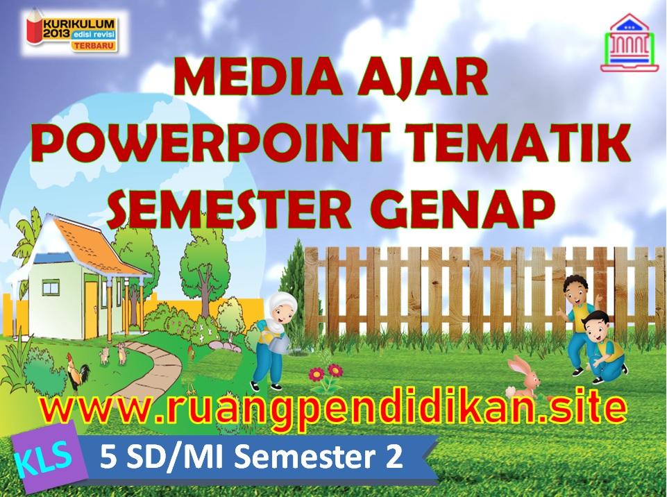 Media Ajar PowerPoint Tematik Semester 2