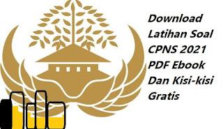 Download Latihan Soal CPNS 2021 PDF Ebook Dan Kisi-kisi ...