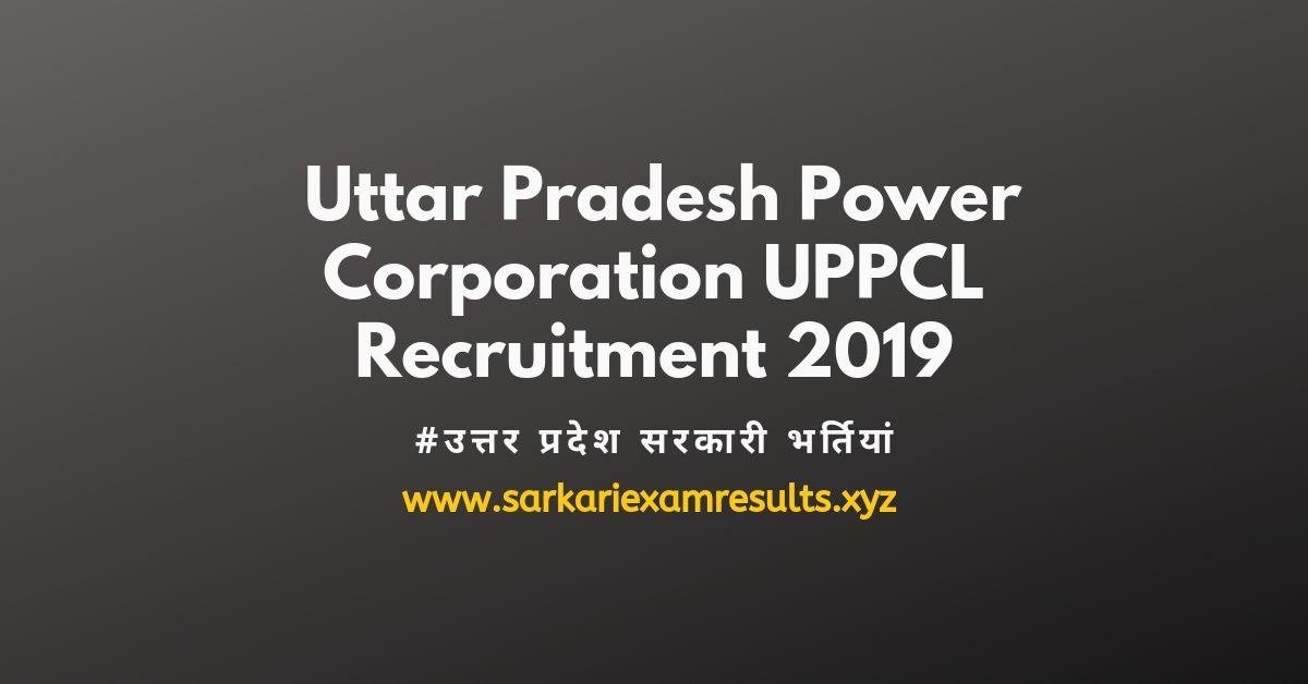 Uttar Pradesh Power Corporation UPPCL Recruitment 2019