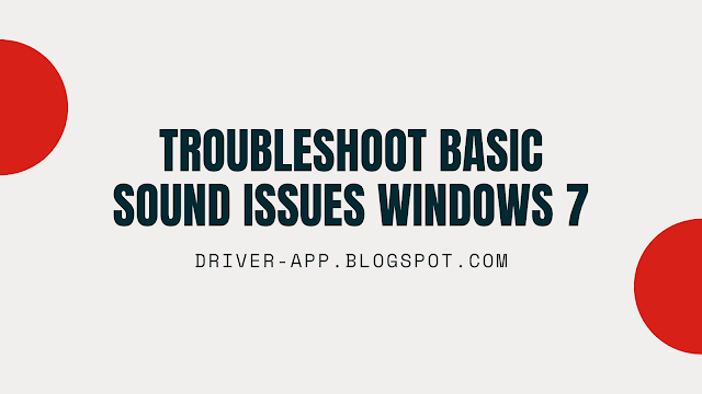 How to: Troubleshoot Basic Sound Issues in Windows 7