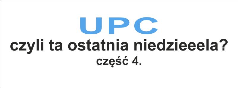 UPC czyli ta ostatnia niedziela - część czwarta