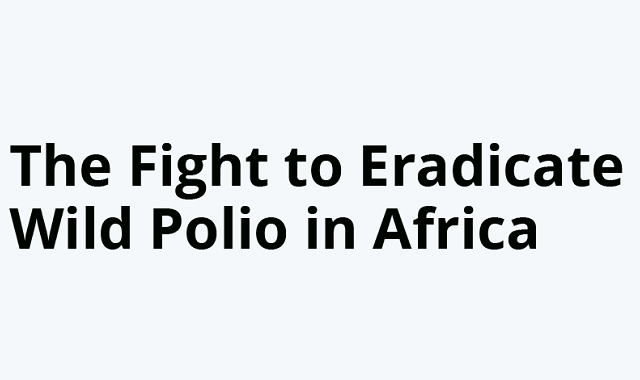 The battle of Africa against the deadly Poliovirus