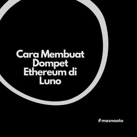 Cara Membuat Dompet Ethereum di Luno