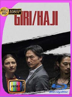 Giri/Haji  Temporada 1 (2019) HD [1080p] Latino [GoogleDrive] SilvestreHD