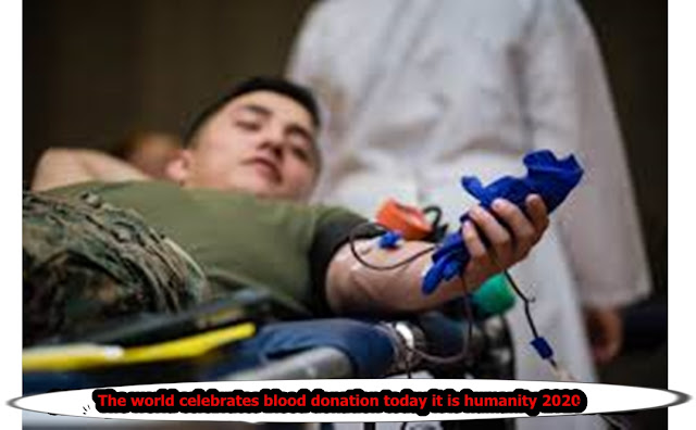 The world celebrates blood donation today it is humanity 2020