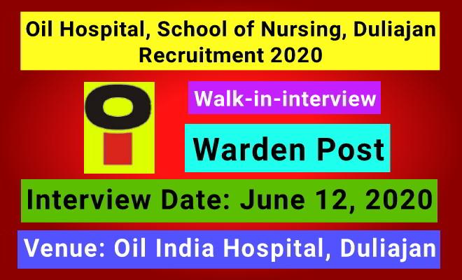 OIL Hospital, School of Nursing Recruitment 2020: Warden Post