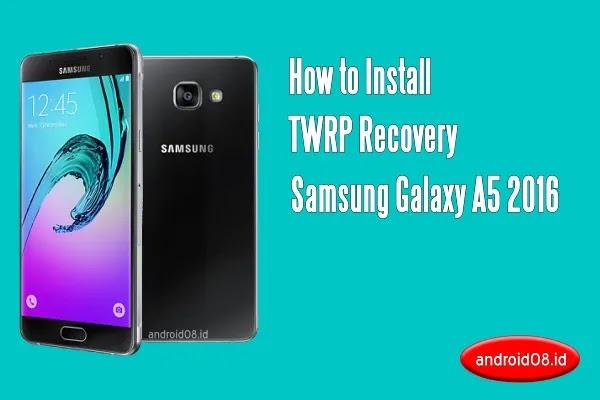 TWRP Samsung Galaxy A5 2016