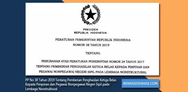 PP-No-38-Tahun-2019-Tentang-Pemberian-Penghasilan-Ketiga-Belas-Kepada-Pimpinan-dan-Pegawai-Nonpegawai-Negeri-Sipil-pada-Lembaga-Nonstruktural